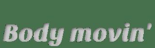 body-movin-e1542529217693.png
